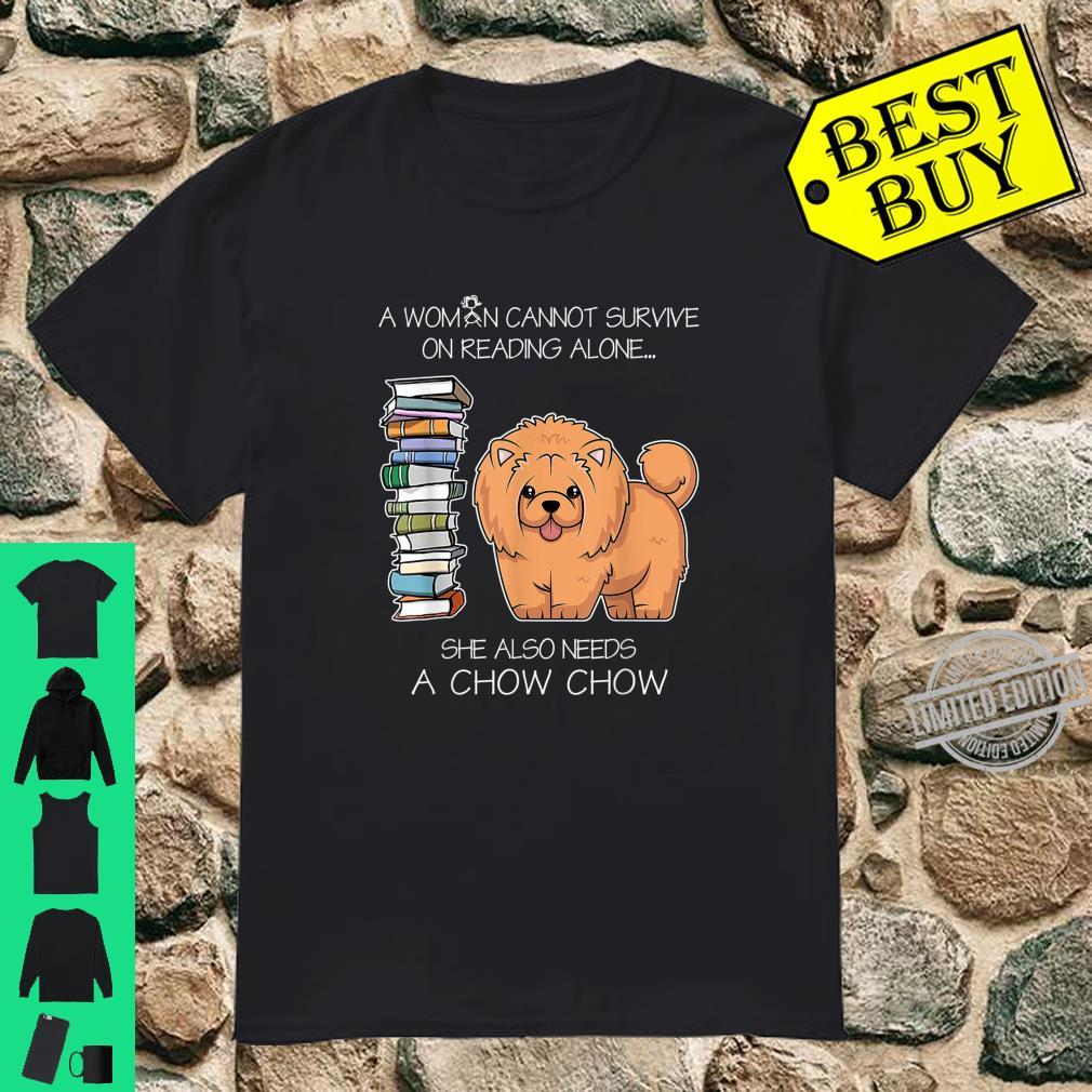 A Cannot Survive On Reading Alone Chow Chow Dog Shirt
