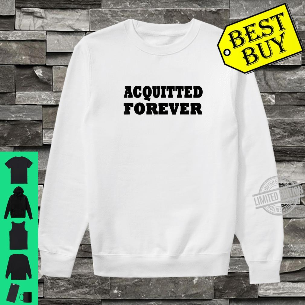 Acquitted Forever Shirt sweater