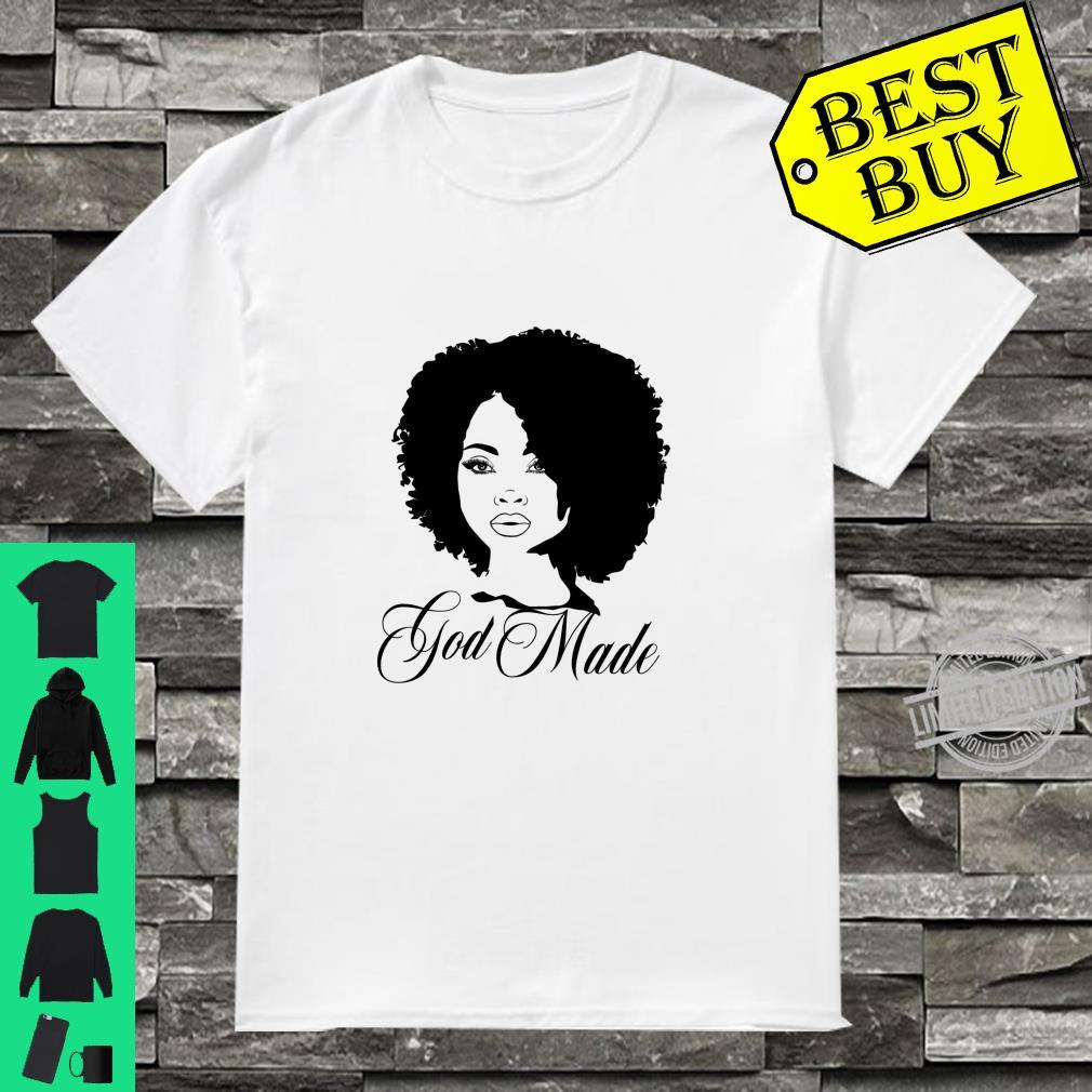 Afrocentric, African, Afro Lady, God, God Made Shirt