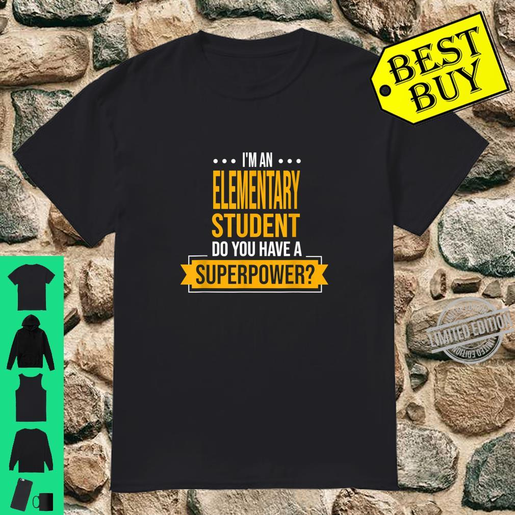 An Elementary Student Do You Have Superpowers School Shirt