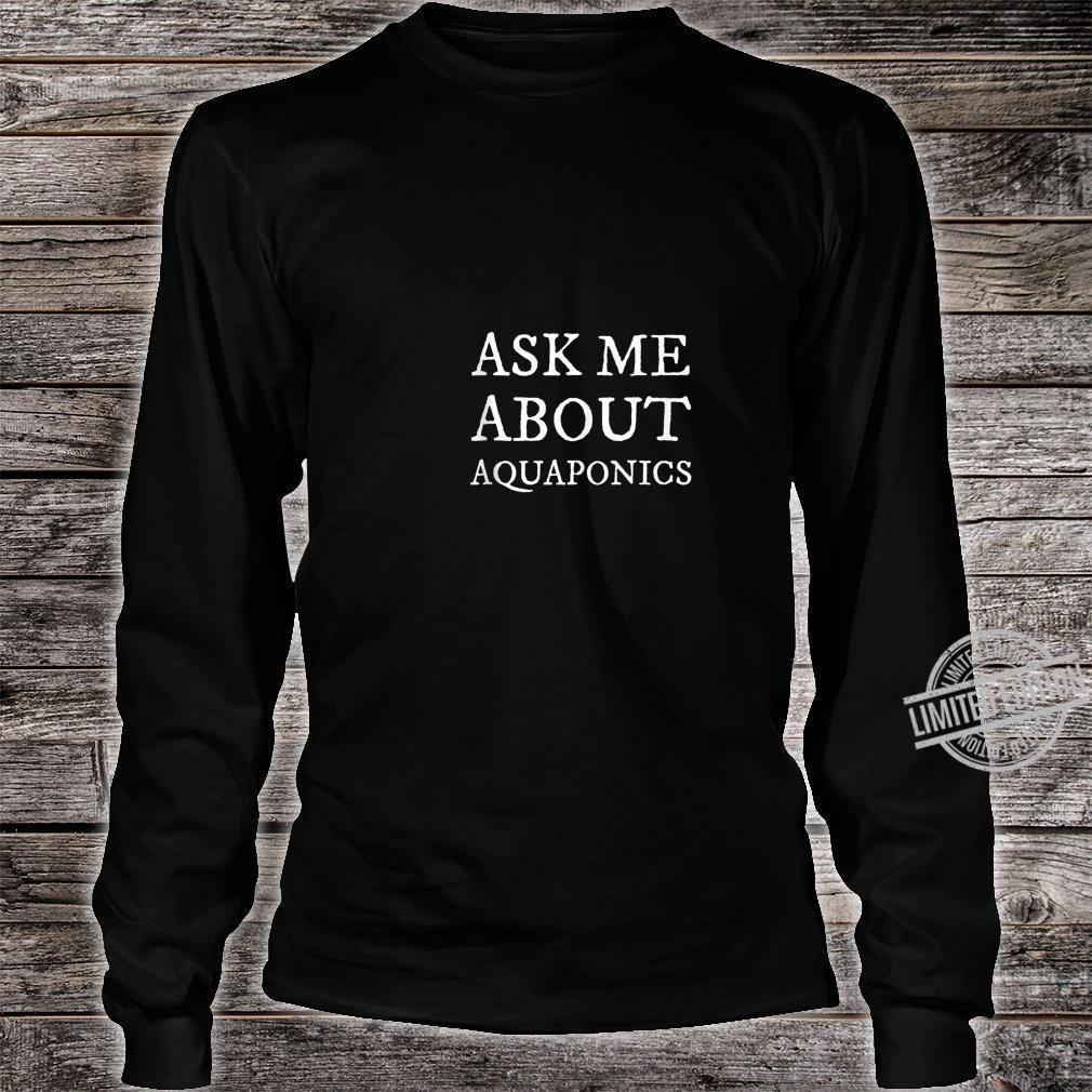 Ask Me About Aquaponics Shirt long sleeved