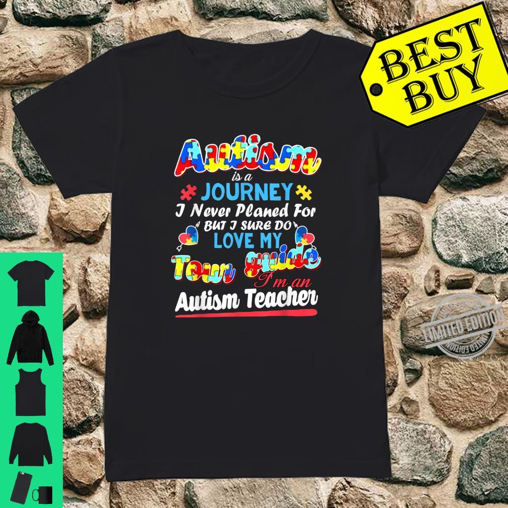 Autism Is A Journey Love My Tour Guide Shirt ladies tee