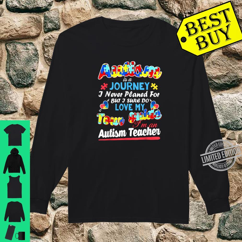 Autism Is A Journey Love My Tour Guide Shirt long sleeved