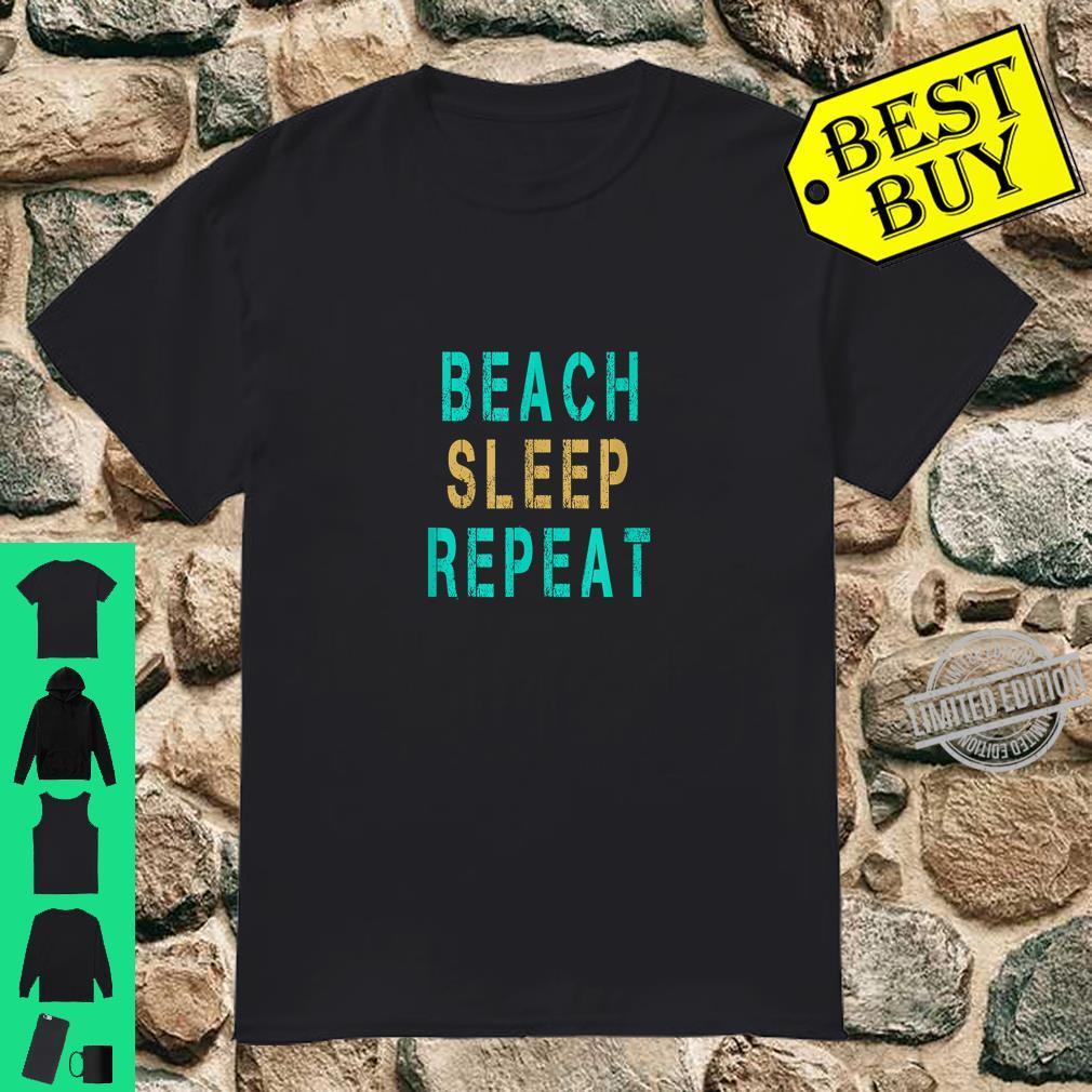 Beach Sleep Repeat Oceanside Lifestyle At It's Best Shirt