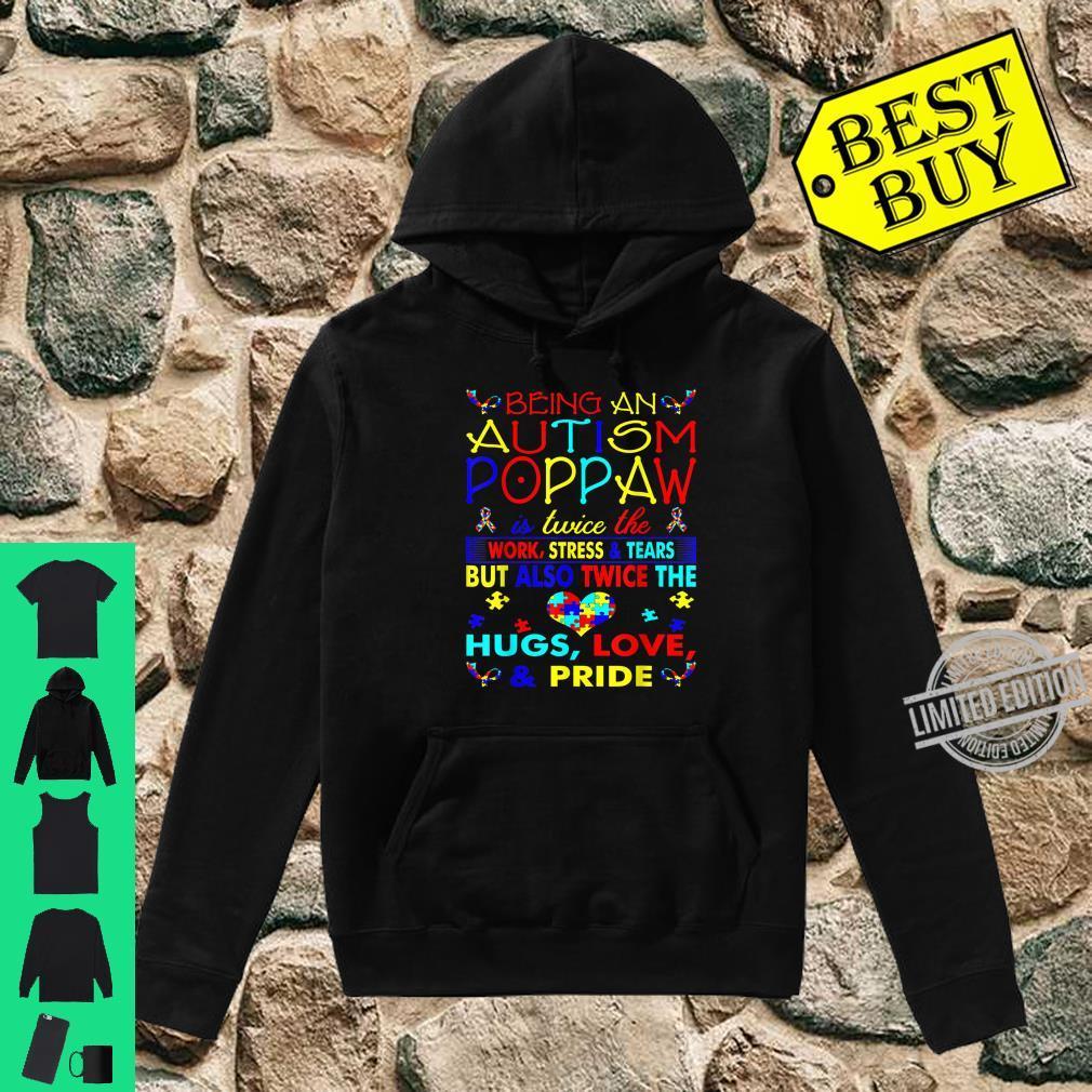 Being An Autism Poppaw Hugs Love Pride Awareness Shirt hoodie