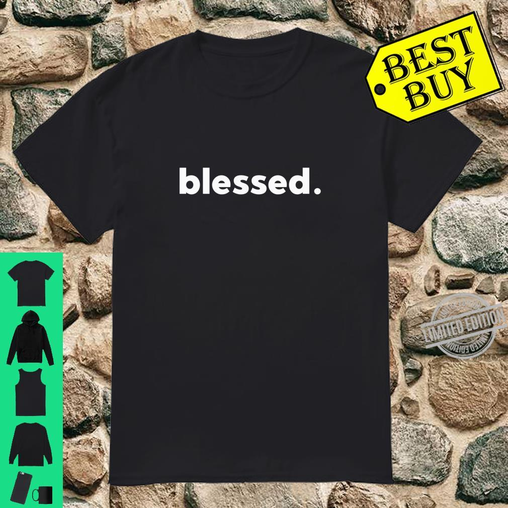 Blessed, Statement, Shirt