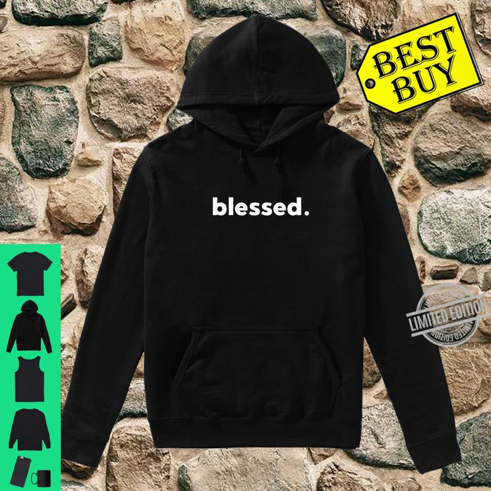 Blessed, Statement, Shirt hoodie