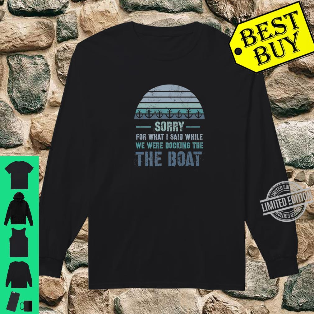 Boating Sorry For What I Said Docking Shirt long sleeved