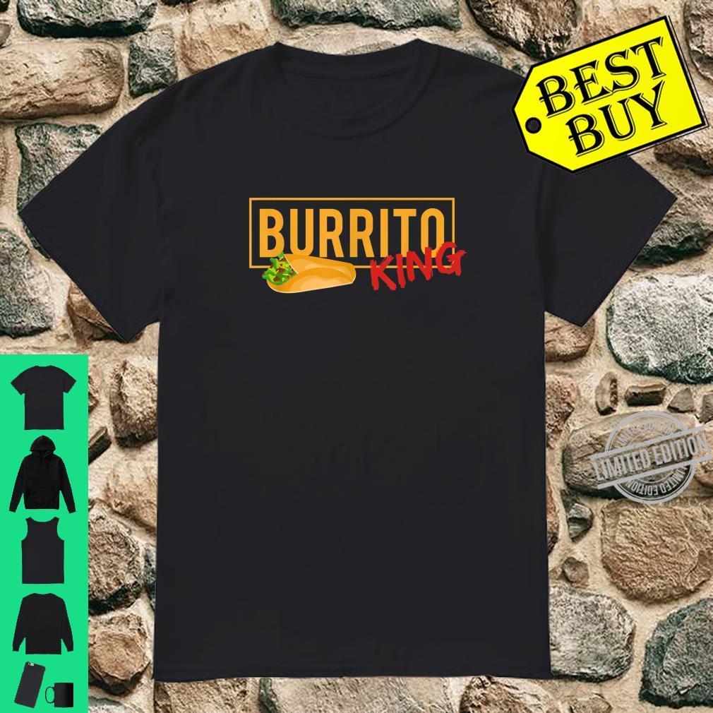 Burrito Burritos Mexican Food Tacos Nachos Shirt