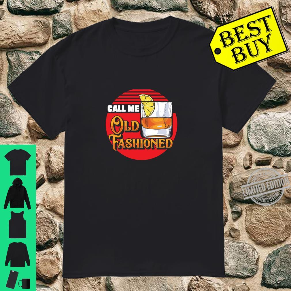 Call Me Old Fashioned Bourbon Whiskey Shirt