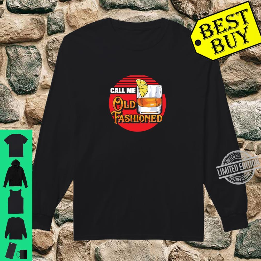 Call Me Old Fashioned Bourbon Whiskey Shirt long sleeved
