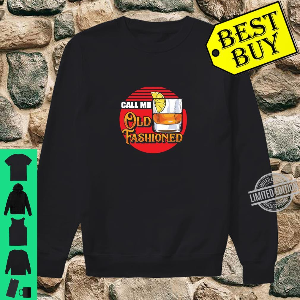 Call Me Old Fashioned Bourbon Whiskey Shirt sweater