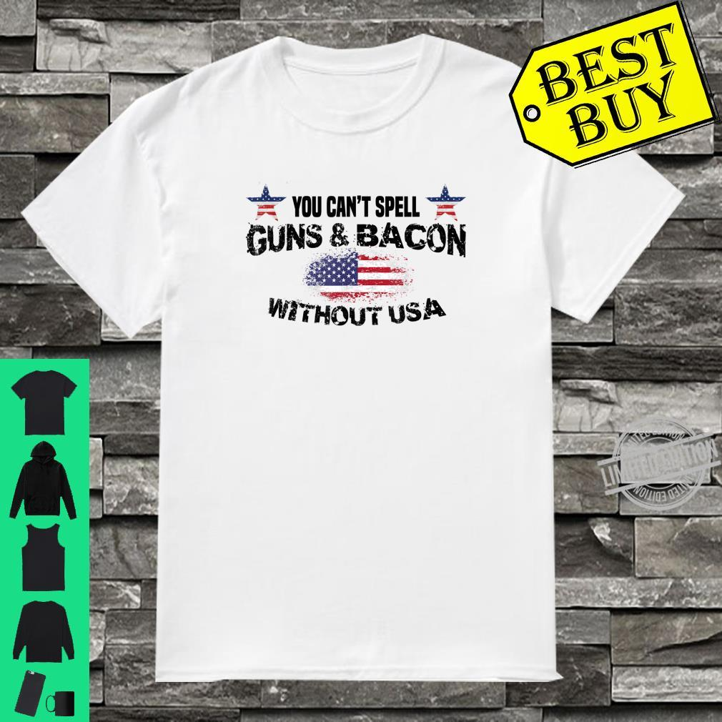 Cant spell guns & bacon without USA 4th of July American Shirt