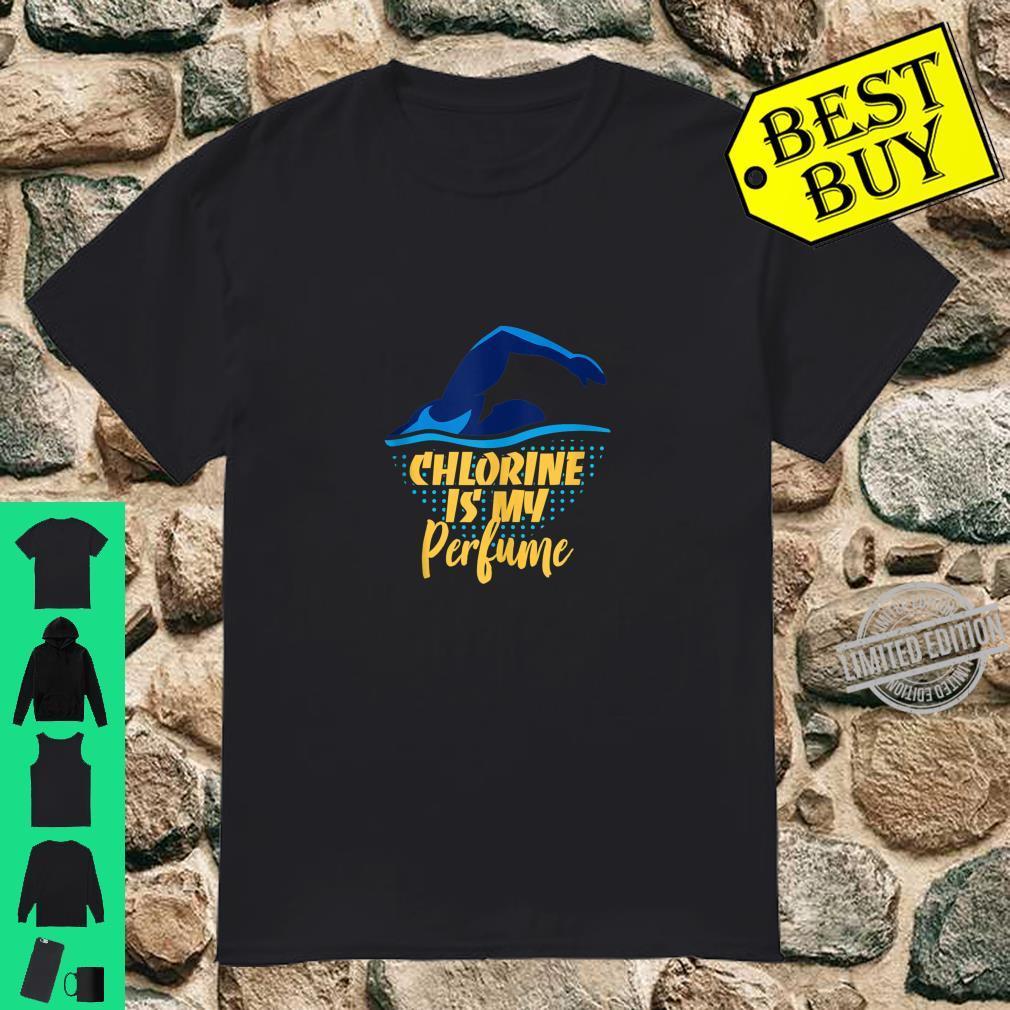 Chlorine Is My Perfume Swimmers Swimming Shirt