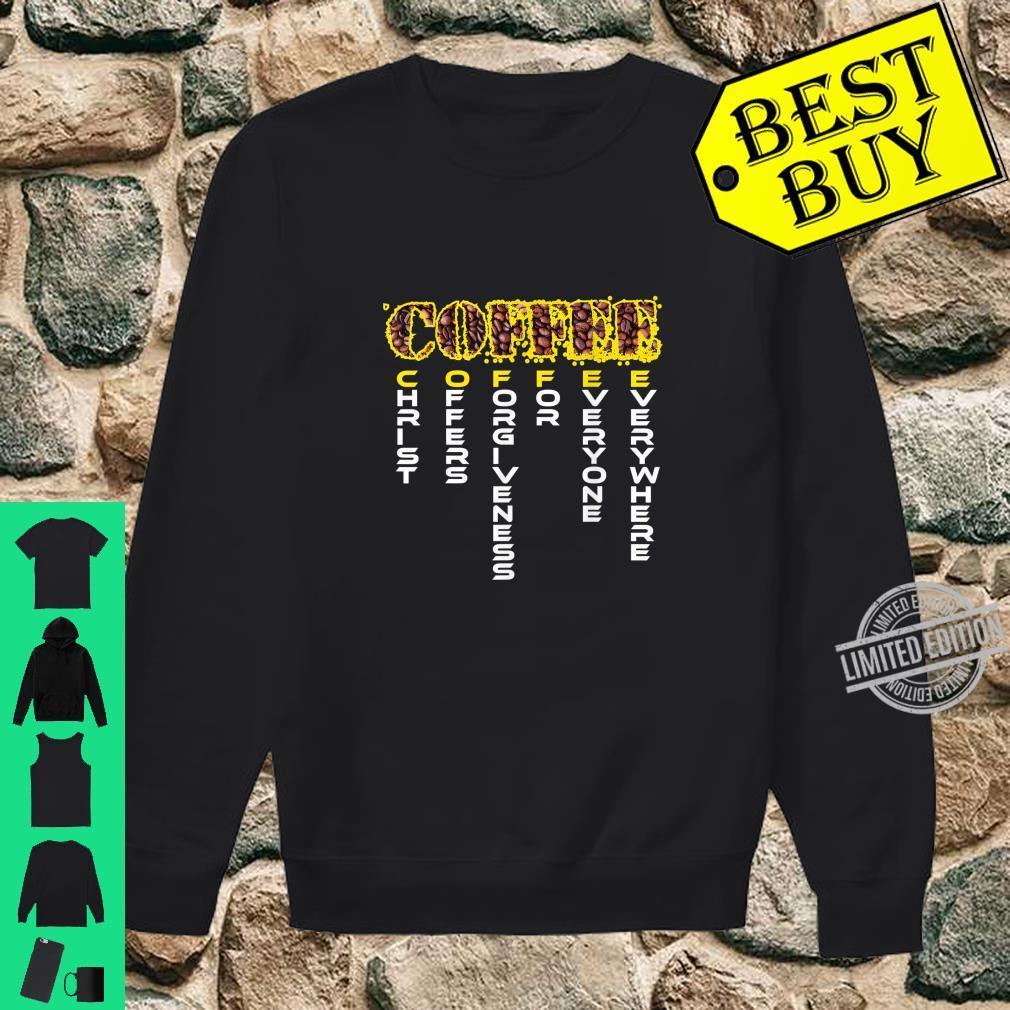 Coffee Shirt Christian Religious Caffeine Addict Shirt sweater
