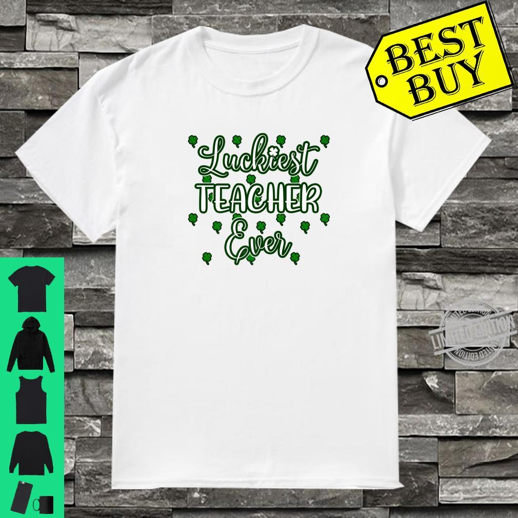 Cool Teacher St Patricks Day Luckiest Teacher Ever Shirt