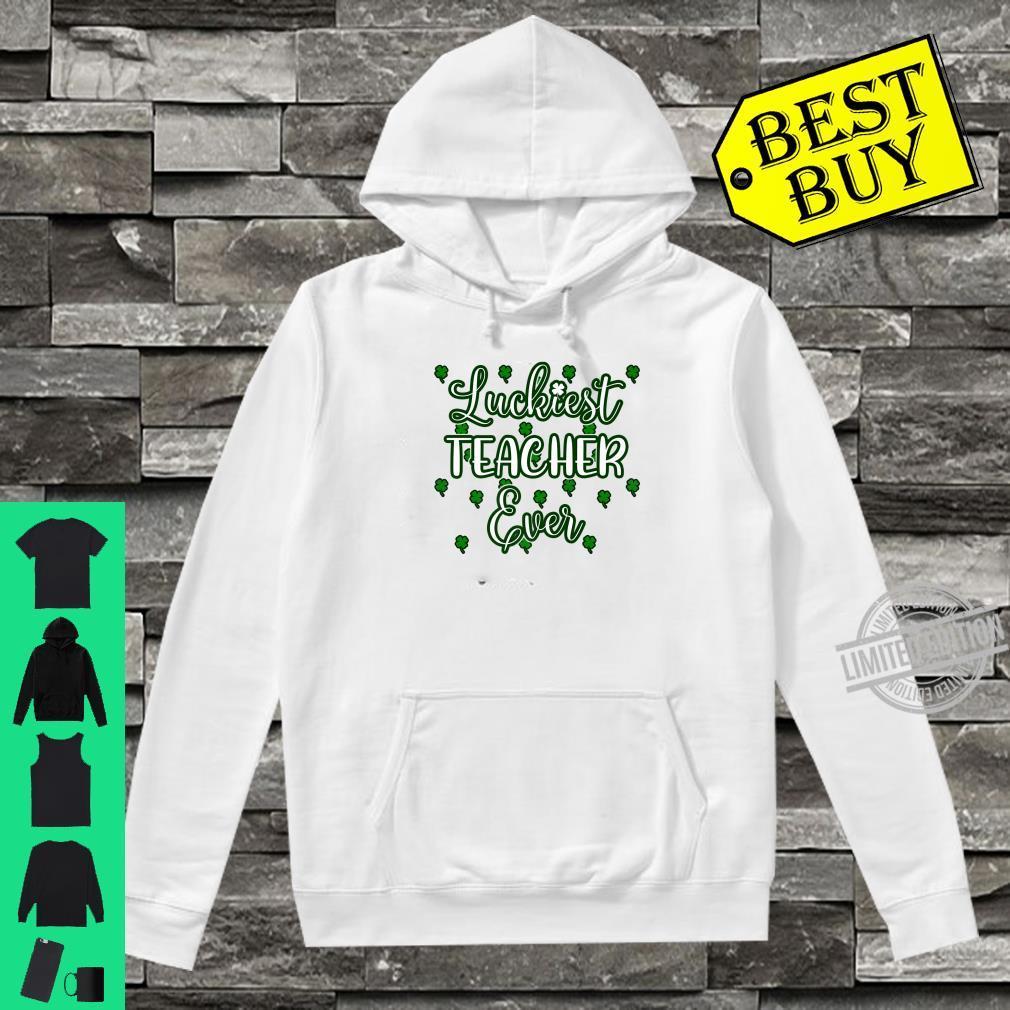 Cool Teacher St Patricks Day Luckiest Teacher Ever Shirt hoodie