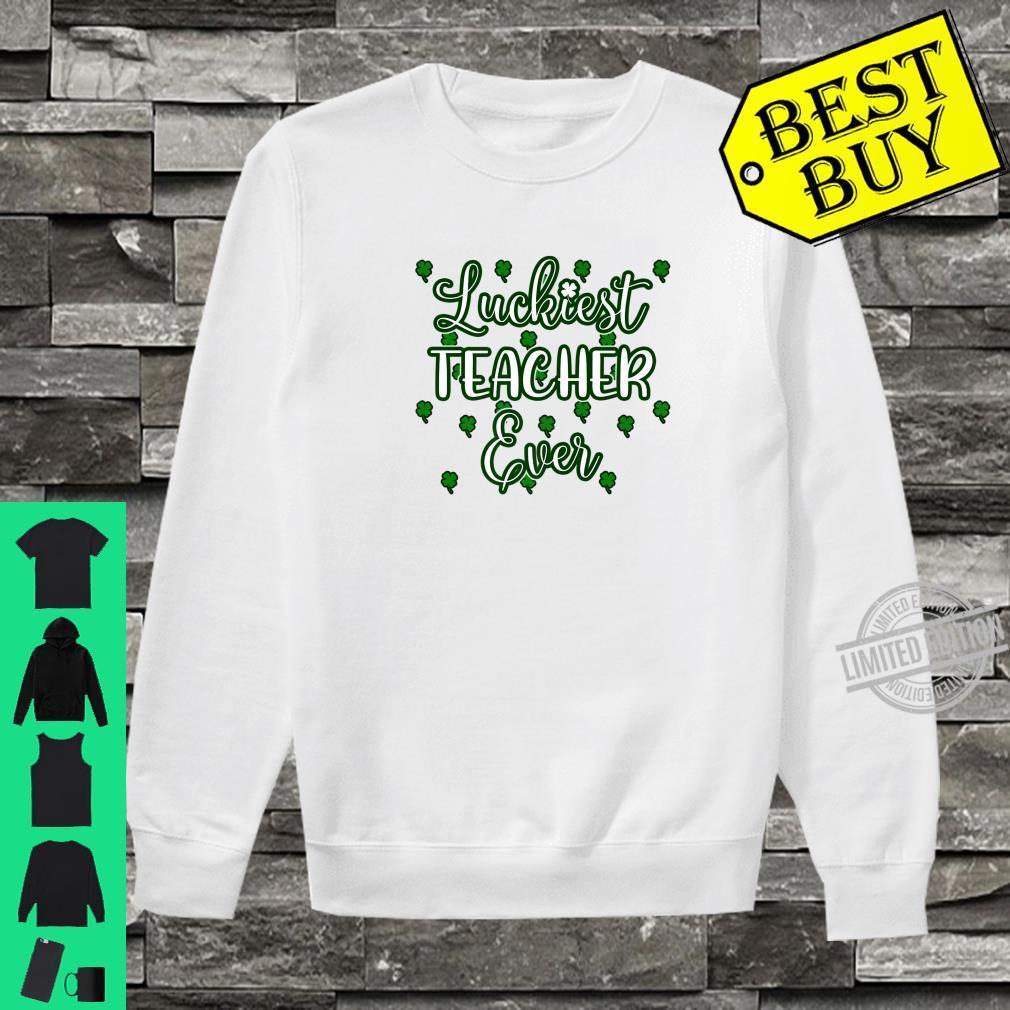 Cool Teacher St Patricks Day Luckiest Teacher Ever Shirt sweater