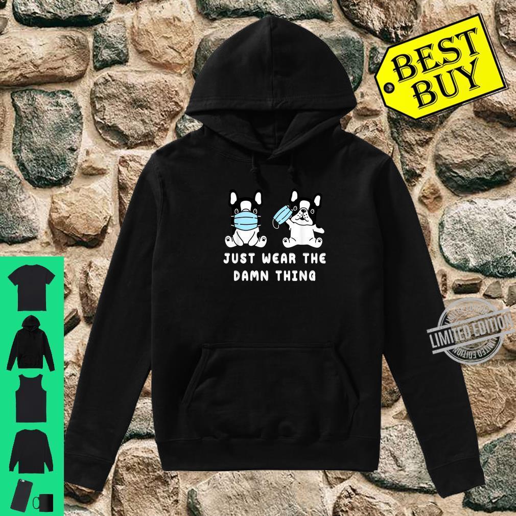 Dog Face Mask Cute French bulldog Quarantine Dog Mom Shirt hoodie