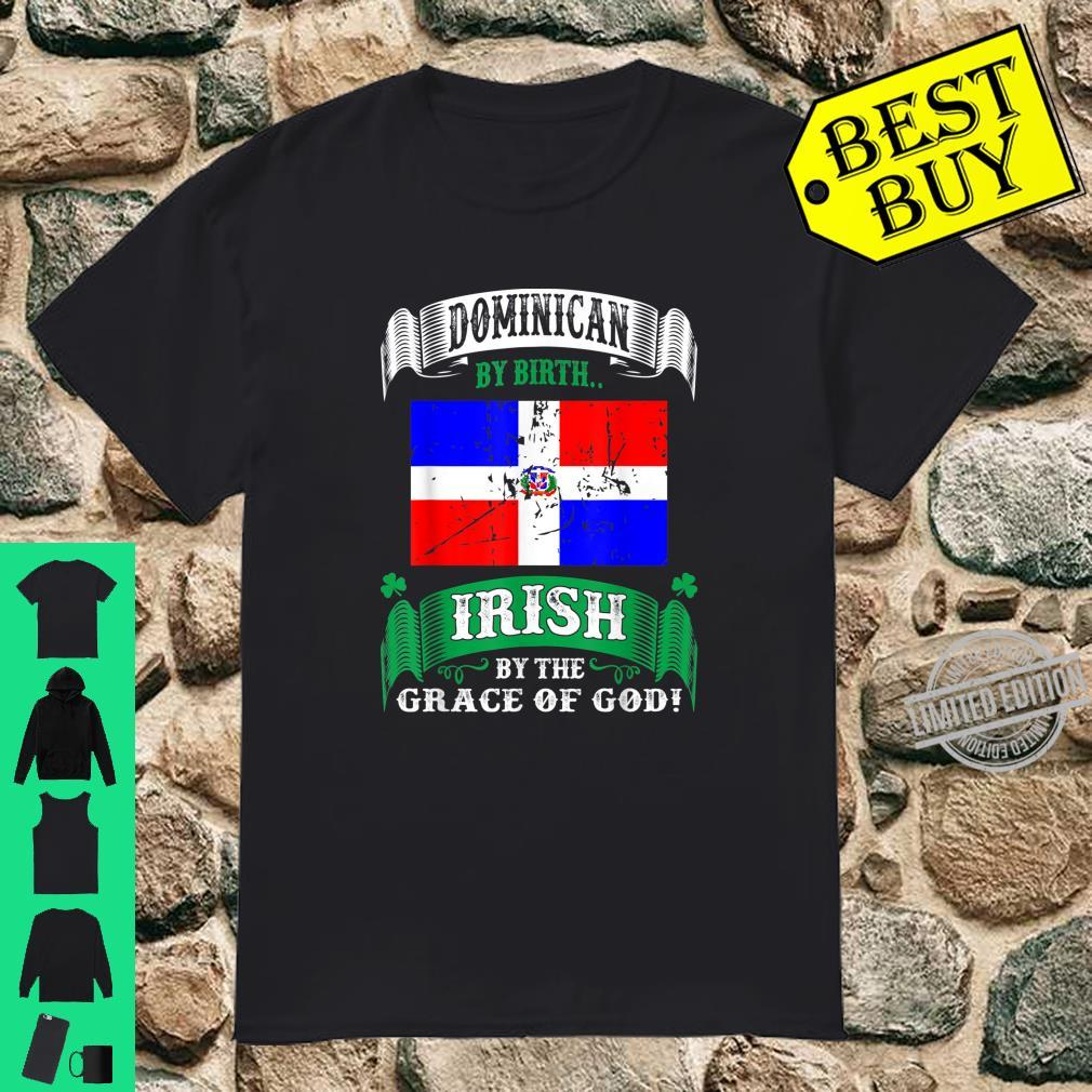 Dominican By Birth Irish By Grace Of God St Patrick Shirt