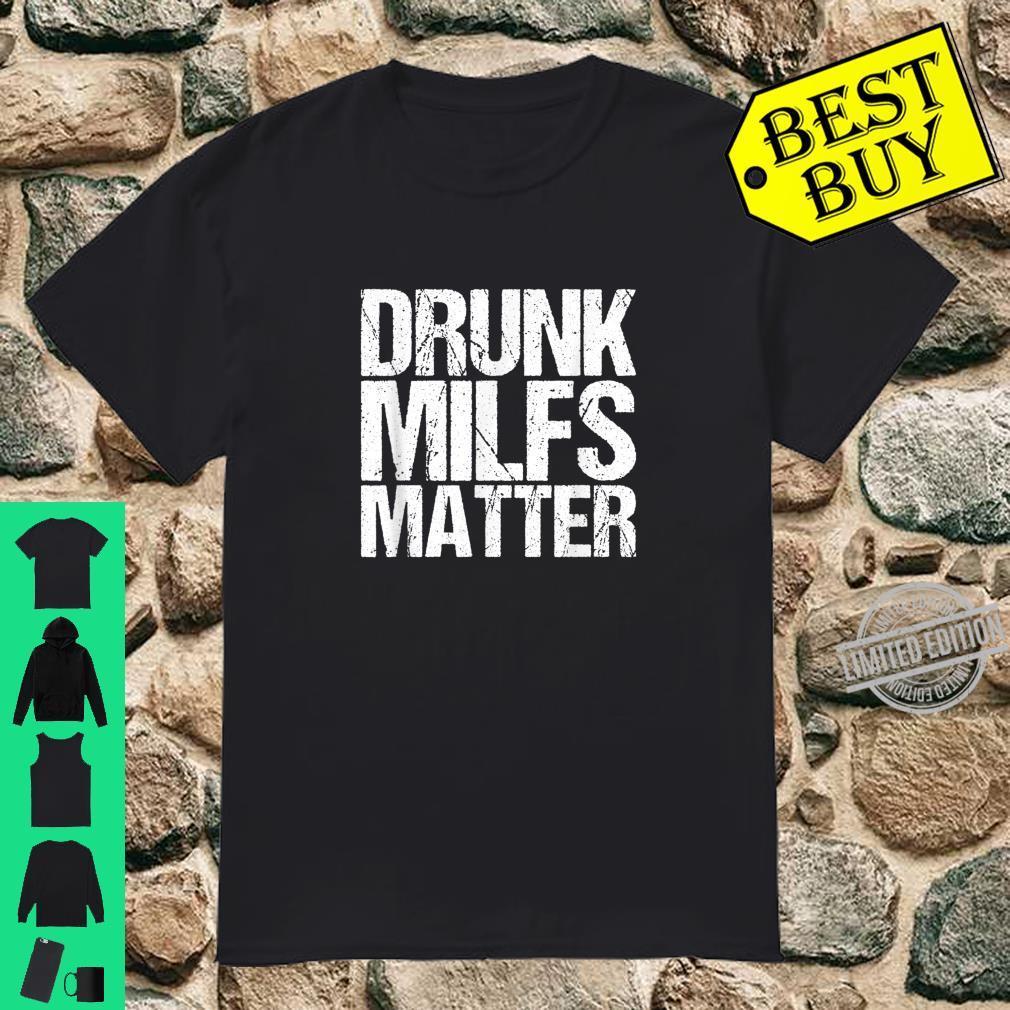 Drunk Milfs Matter Shirt
