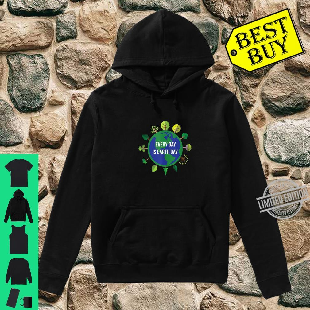 Every Day is Earth Day Shirt hoodie