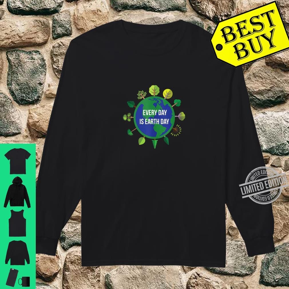 Every Day is Earth Day Shirt long sleeved