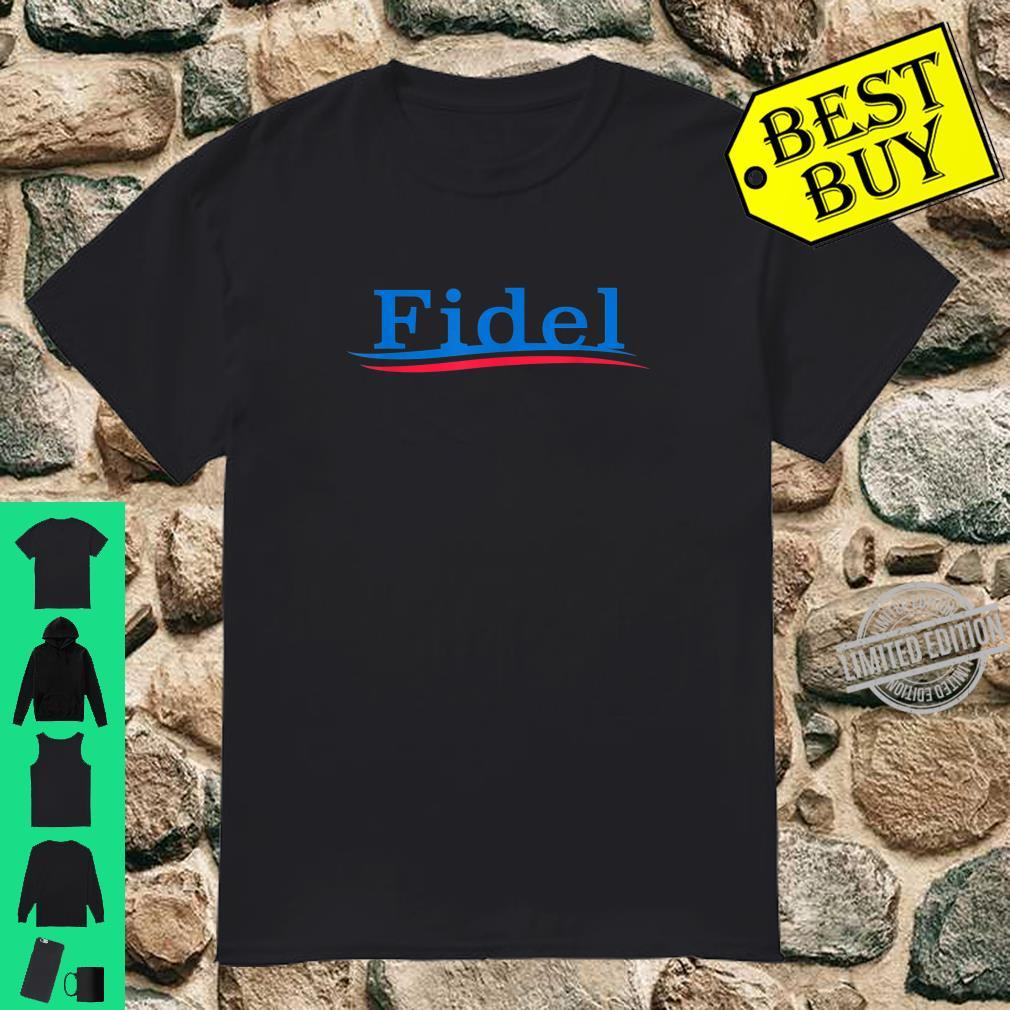Fidel Bernie is a Socialist Shirt