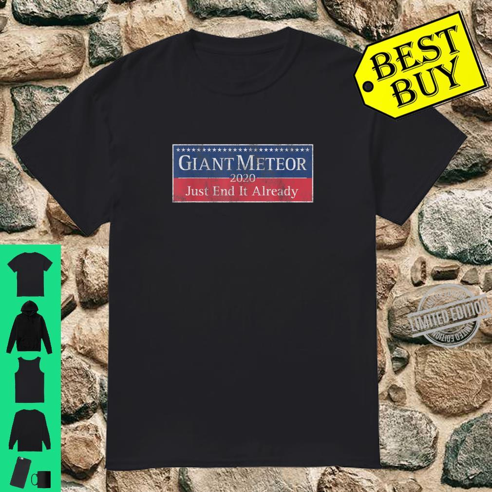 Giant Meteor 2020 Bumper Sticker Style Just End It Already Shirt