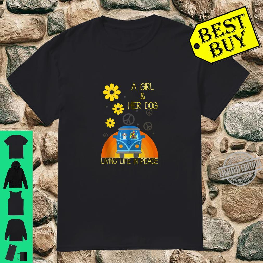 Girl & Her Dog Living Life In Peace Dog Shirt