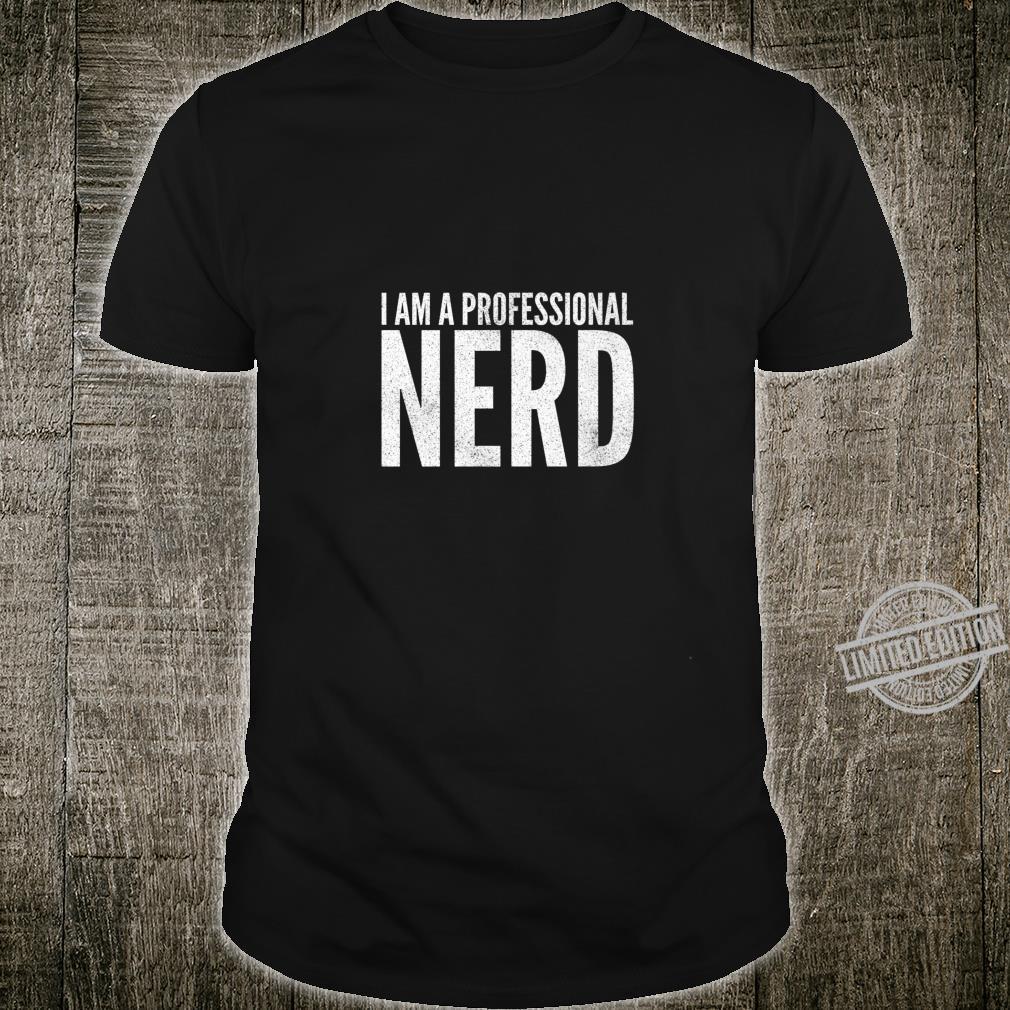 I Am A Professional Nerd Geek Shirt
