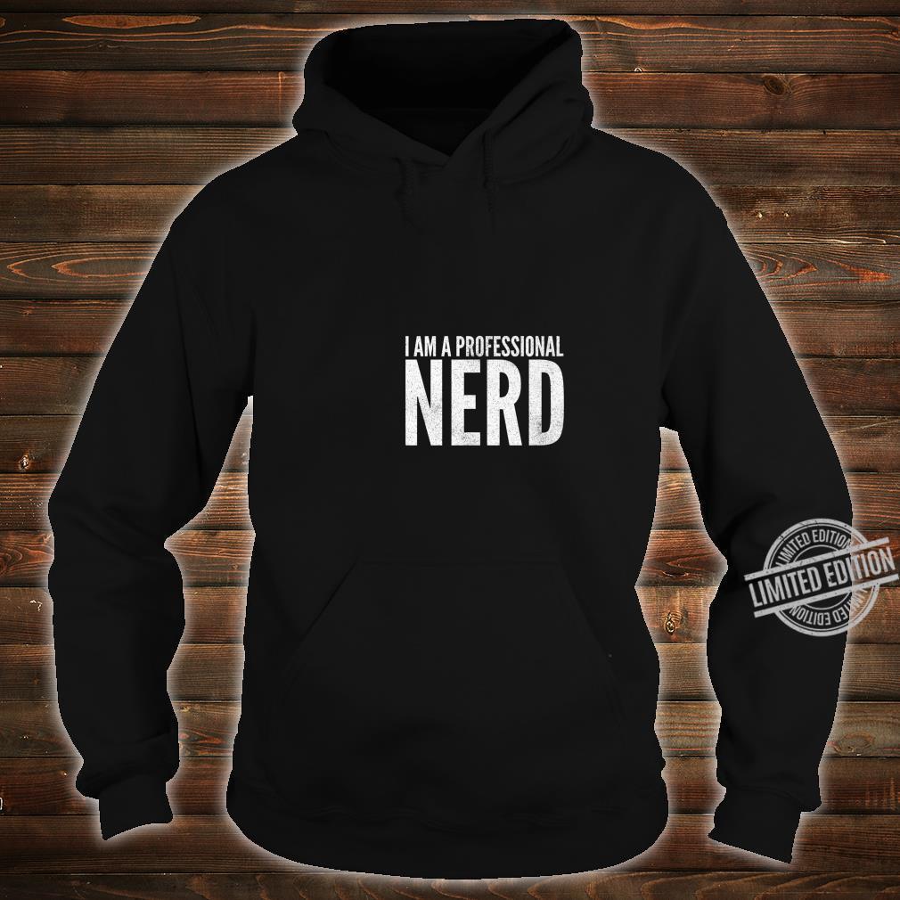 I Am A Professional Nerd Geek Shirt hoodie