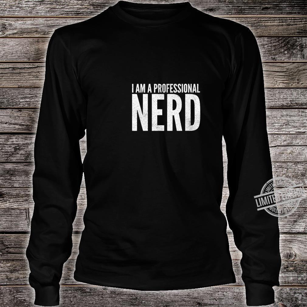 I Am A Professional Nerd Geek Shirt long sleeved