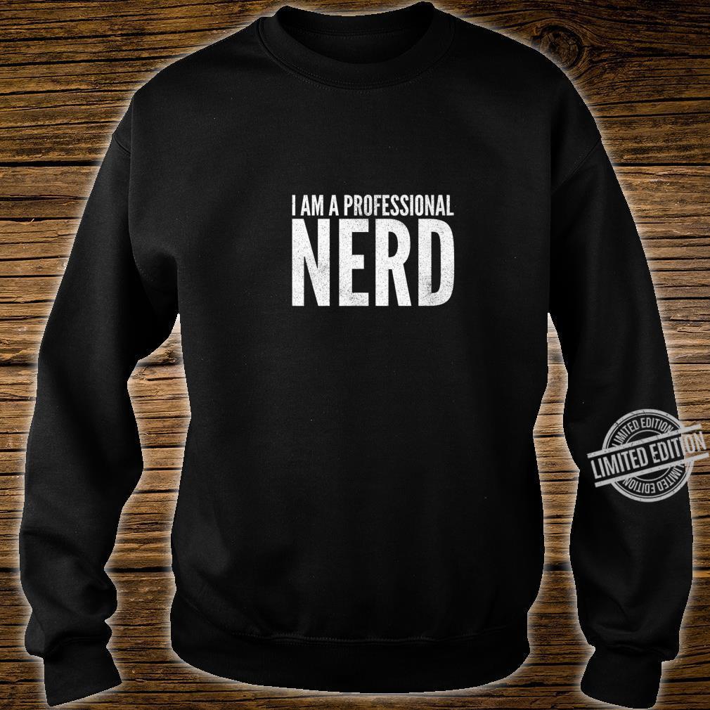 I Am A Professional Nerd Geek Shirt sweater