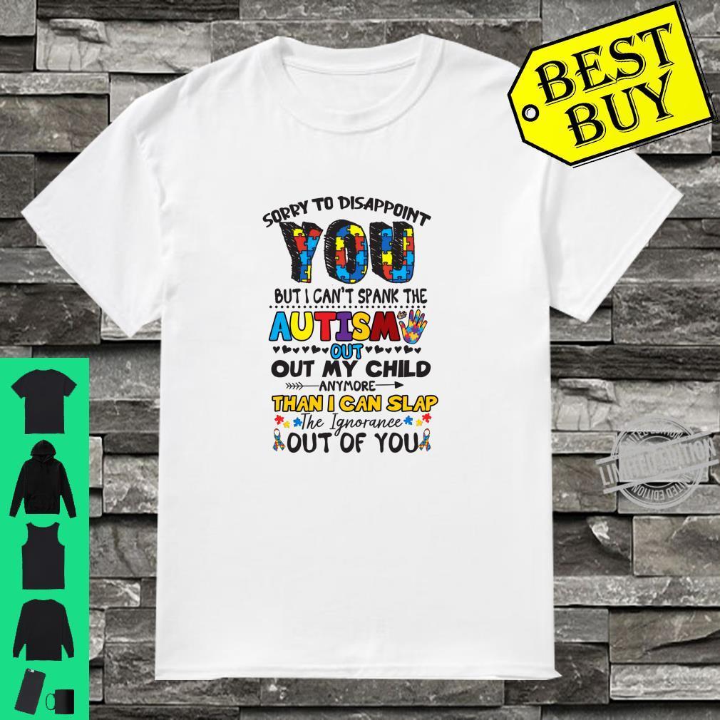 I Cant Spank The Autism Out My Child Shirt