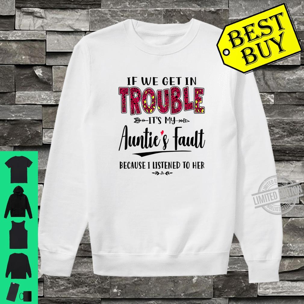 If We Get In Trouble It's My Auntie's Fault Shirt sweater