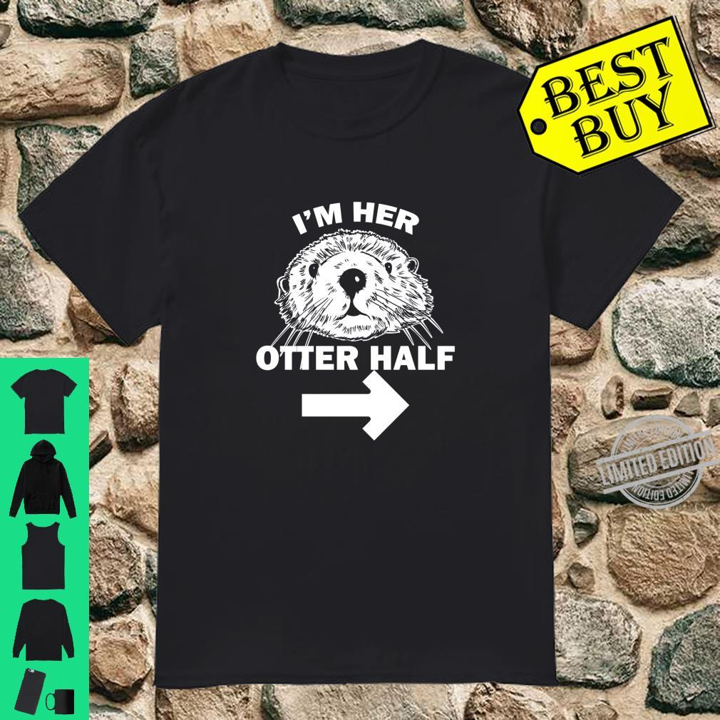 I'm her Otter half couples matching otter Pun Shirt