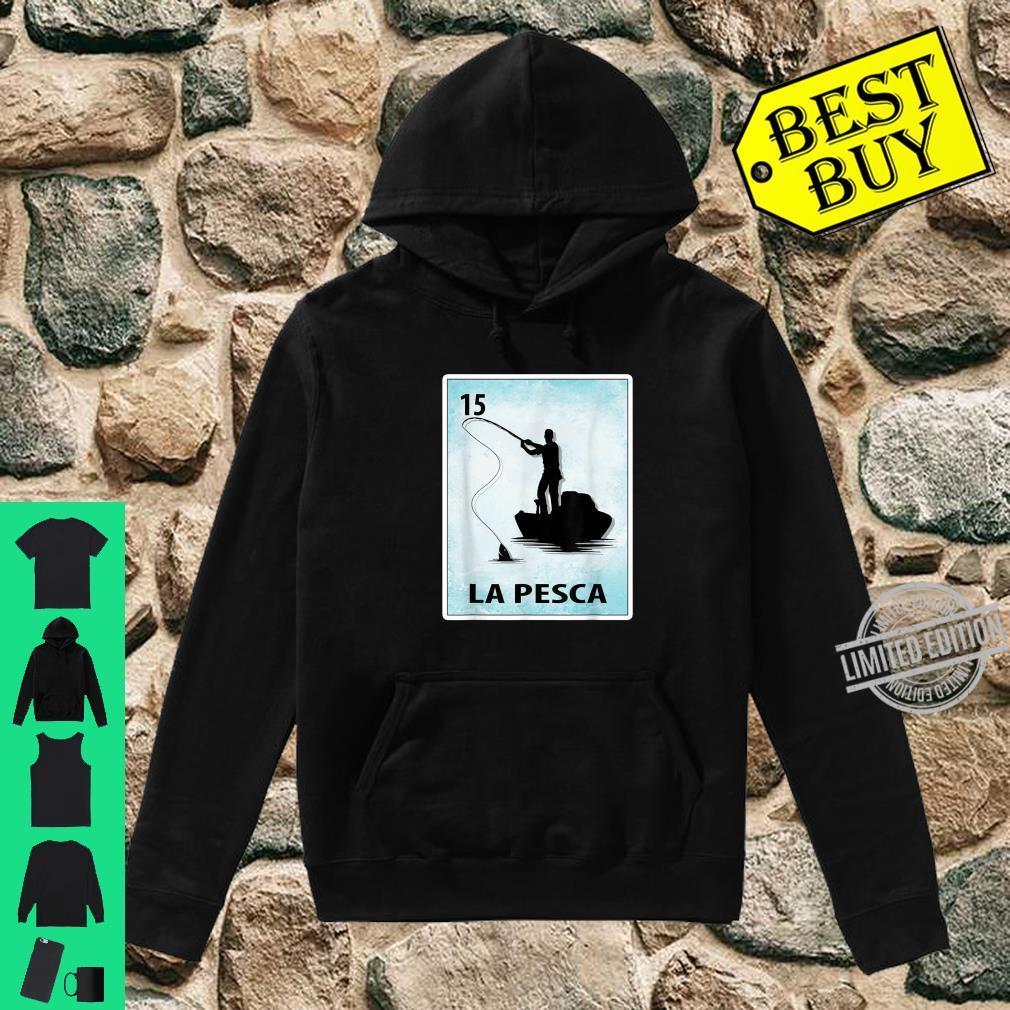 La Pesca Mexican Fishing Cards Shirt hoodie