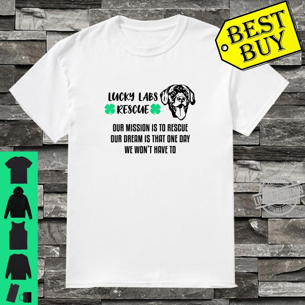 Lucky Labs Rescue Our Mission Our Dream Shirt