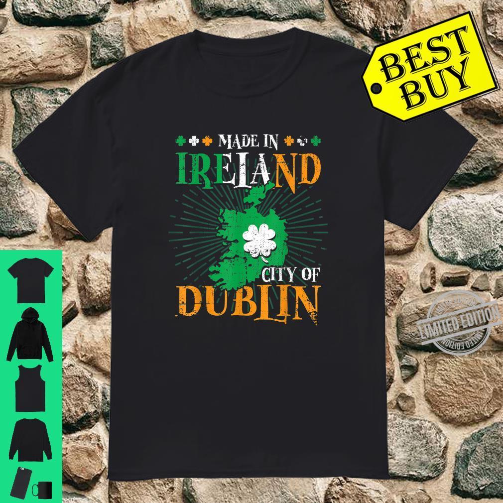 Made in Dublin Ireland Irish St Patricks St Paddy's Day Shirt