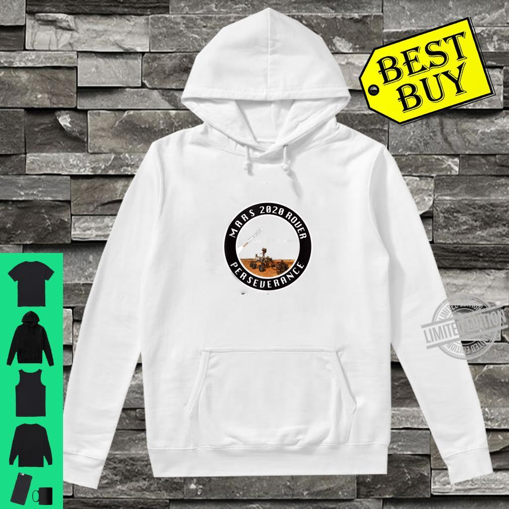 Mars Rover 2020 Perseverance July 30 Shirt hoodie