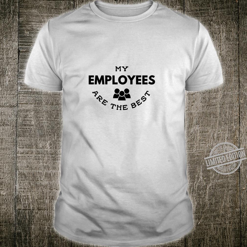 Meine Mitarbeiter sind der beste Boss's Day Arbeitgeber Shirt