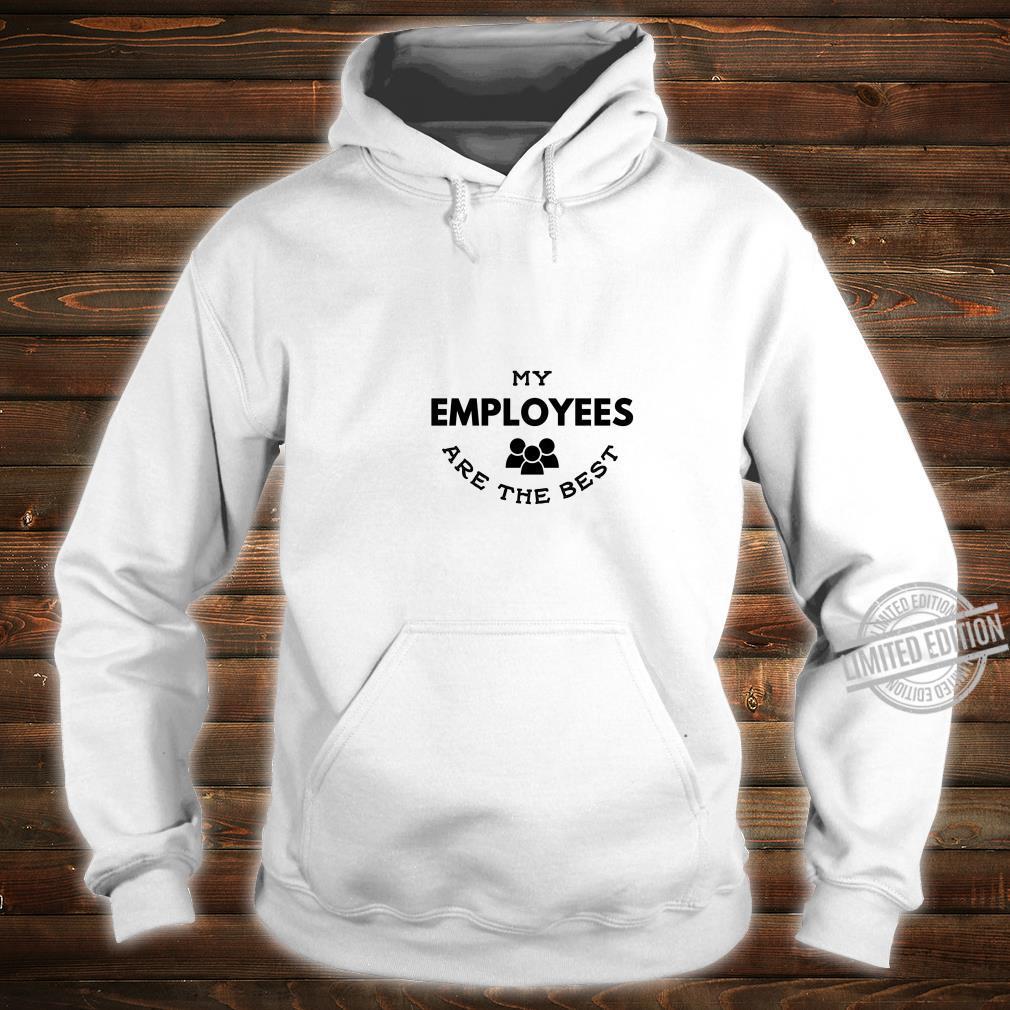 Meine Mitarbeiter sind der beste Boss's Day Arbeitgeber Shirt hoodie