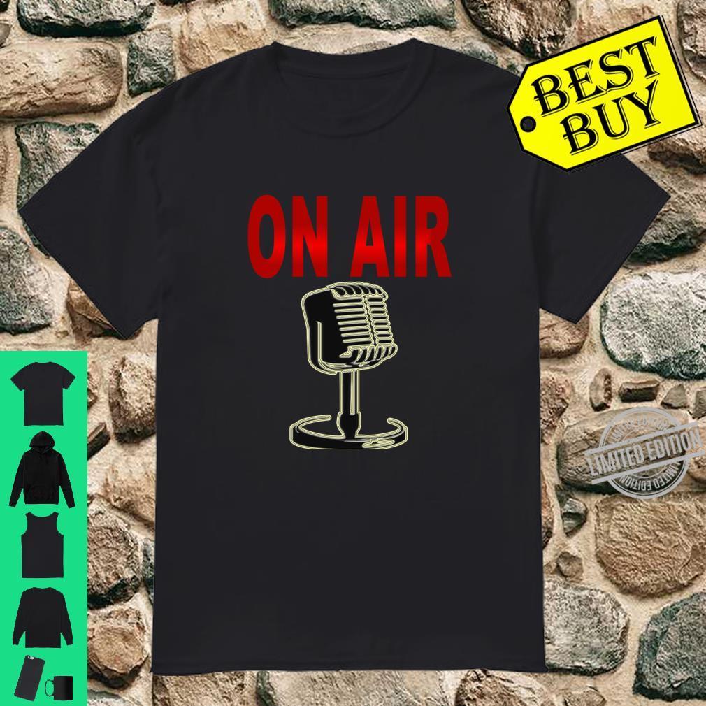Mikrofon On Air Radio Fernsehen Shirt