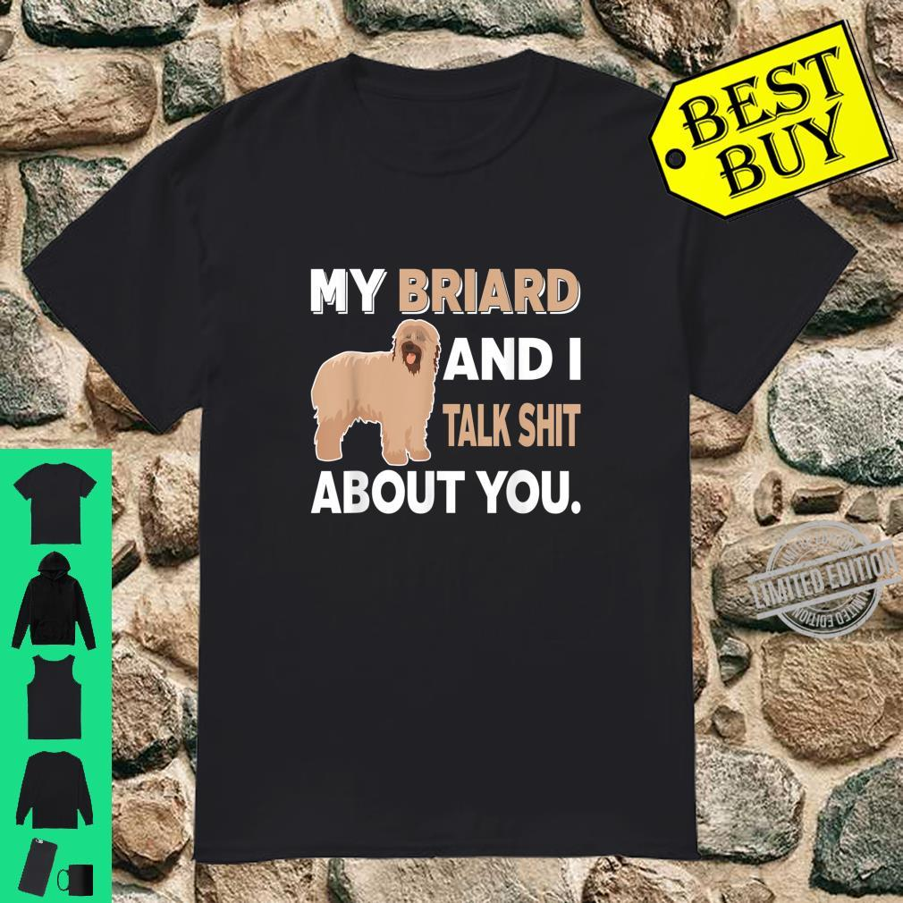 My Briard And I Talk About You Shirt