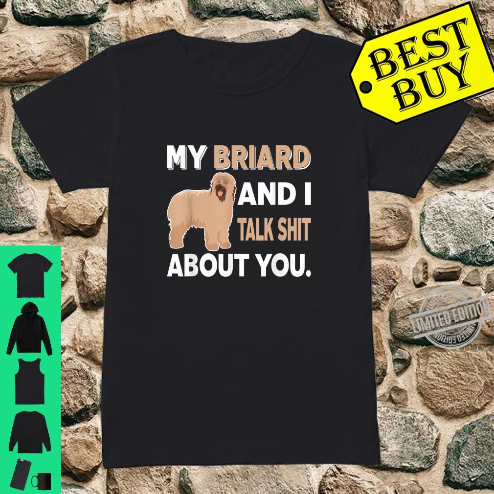 My Briard And I Talk About You Shirt ladies tee