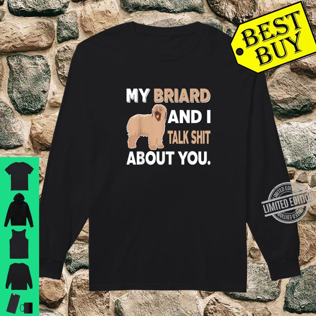My Briard And I Talk About You Shirt long sleeved