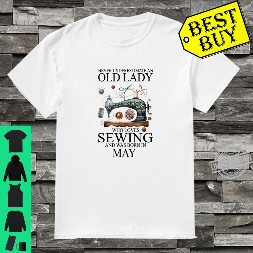 Never Underestimate An Old Lady Who Loves Sewing May Shirt