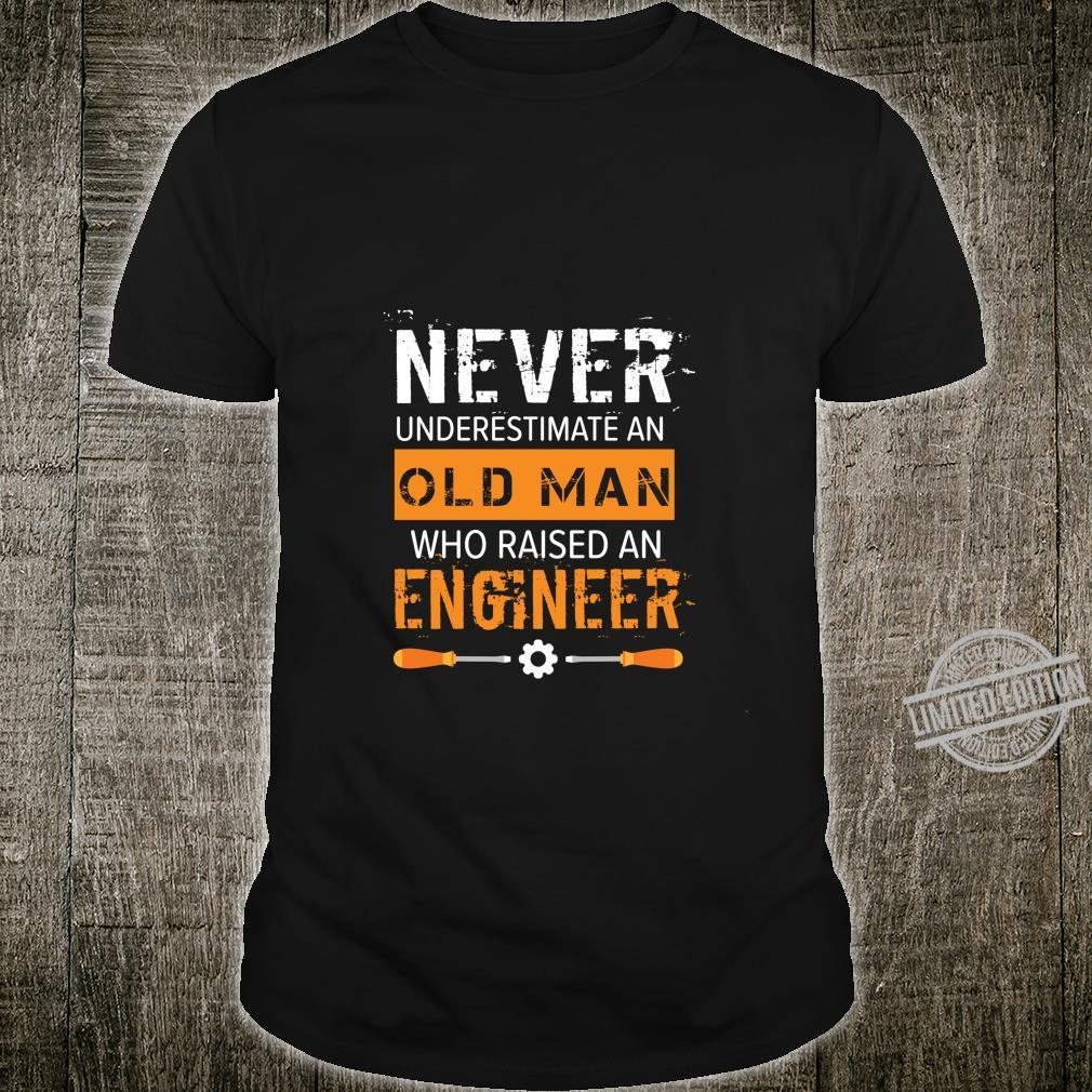 Never Underestimate An Old Man Who Raised A Engineer Shirt