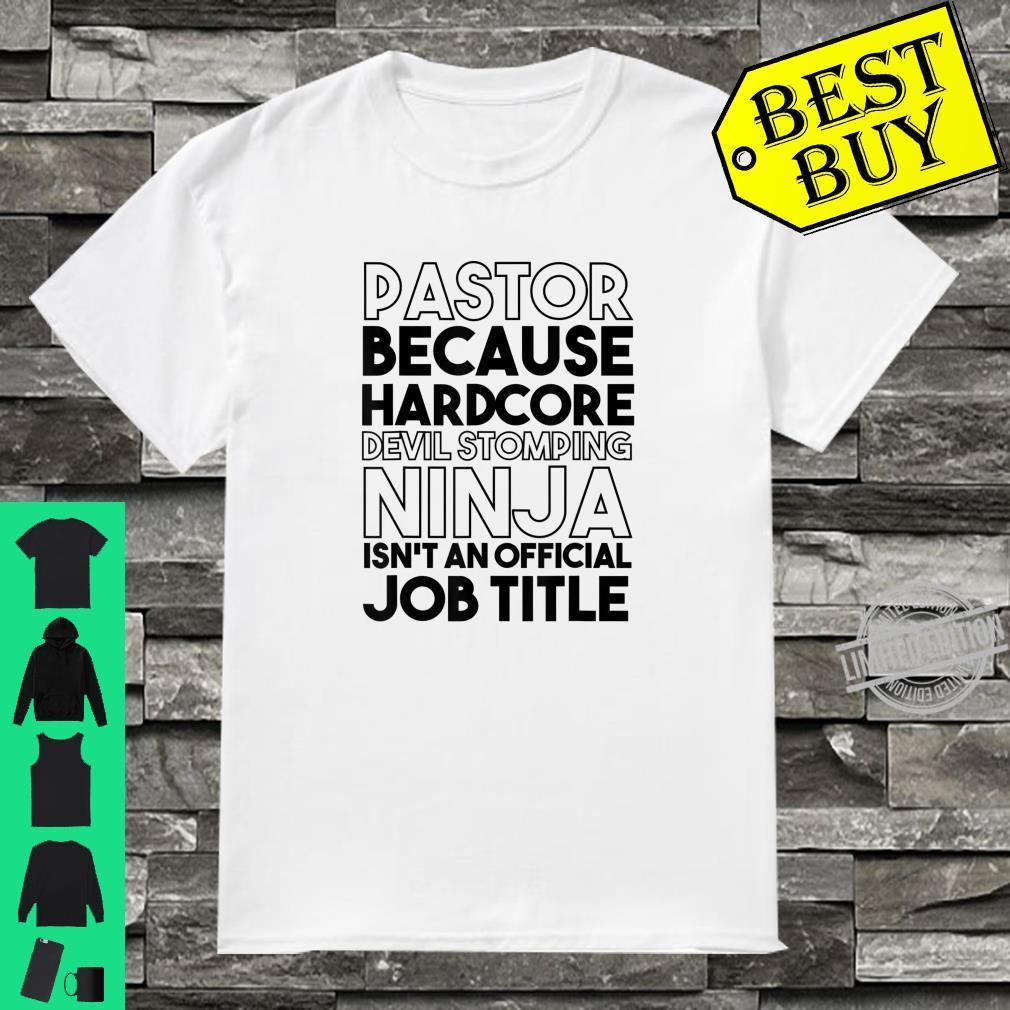 Pastor Because Devil Stomping Ninja Isn't Job Title Shirt